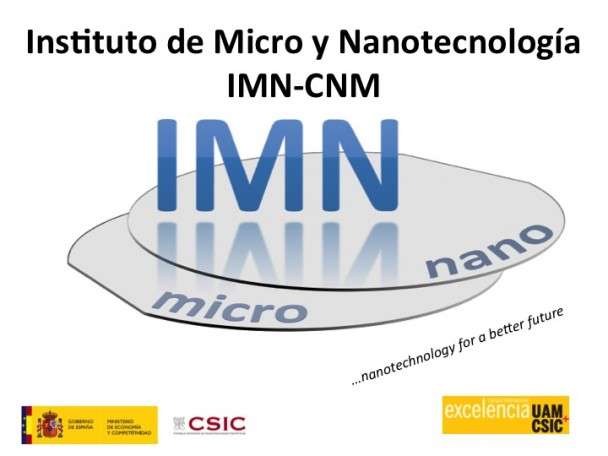 Institute of Microelectronics of Madrid becomes INSTITUTE OF MICRO AND NANOTECHNOLOGY, National Microelectronics Center.